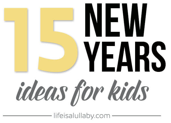 15 New Years Ideas for Kids