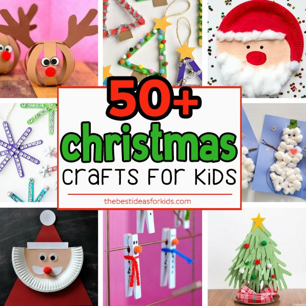 50+ Christmas Crafts for Kids - The Best Ideas for Kids