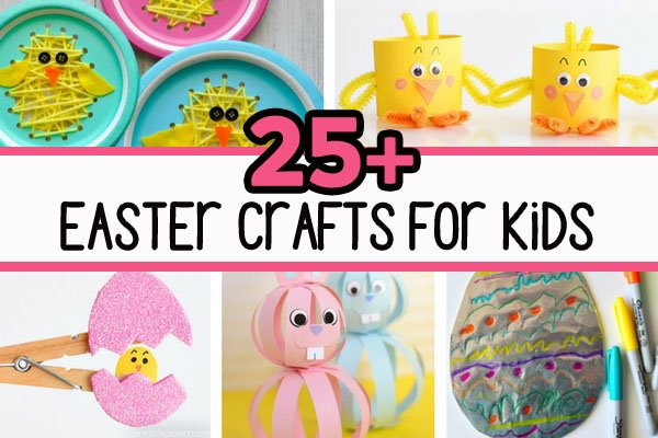25 Easter Crafts For Kids The Best Ideas For Kids